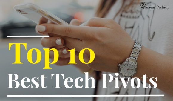 Top 10 best tech pivots of all time